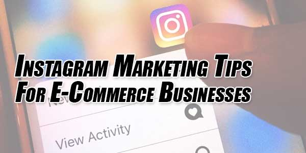 Instagram-Marketing-Tips-For-E-Commerce-Businesses