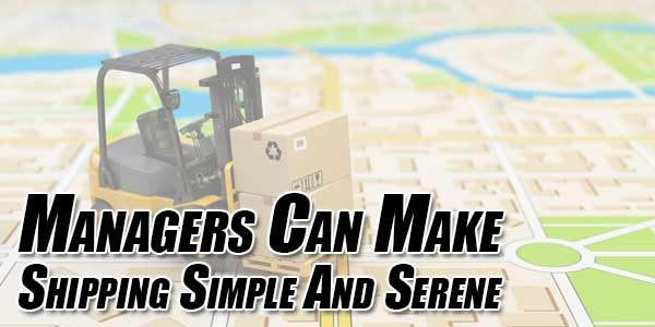 Managers-Can-Make-Shipping-Simple-and-Serene