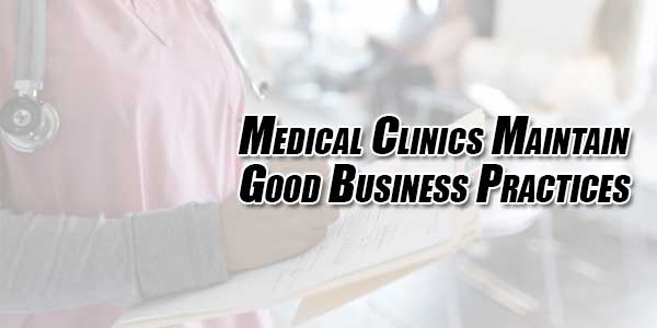Medical-Clinics-Maintain-Good-Business-Practices