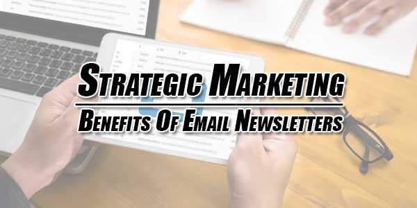 Strategic-Marketing--Benefits-Of-Email-Newsletters