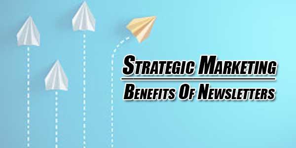 Strategic-Marketing--Benefits-Of-Newsletters