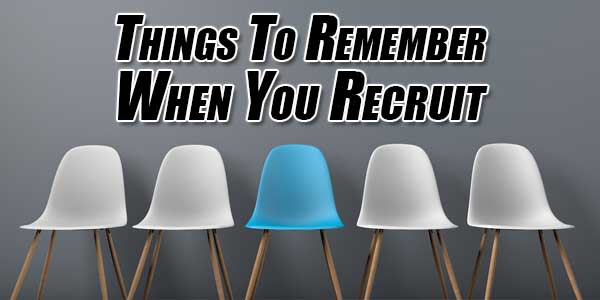 Things-To-Remember-When-You-Recruit