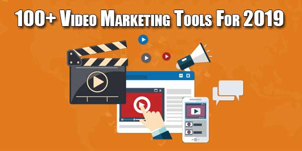 100+-Video-Marketing-Tools-For-2019