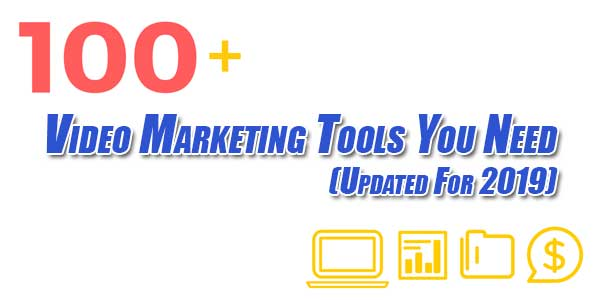 100+-Video-Marketing-Tools-You-Need-(Updated-For-2019)