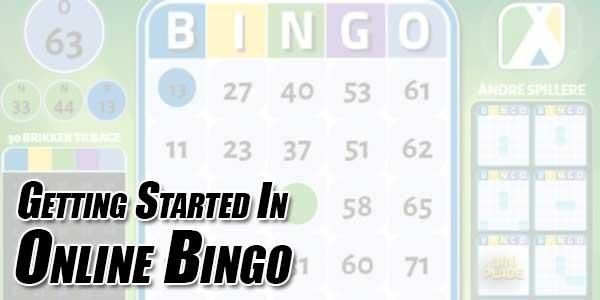 Getting-Started-In-Online-Bingo