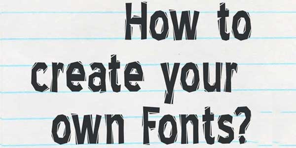 How-To-Create-Your-Own-Fonts