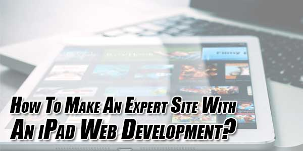 How-To-Make-An-Expert-Site-With-An-iPad-Web-Development