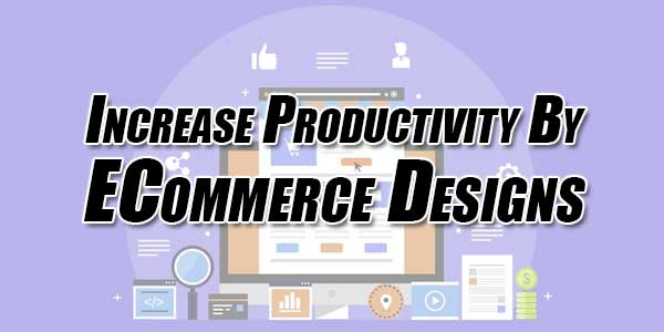 Increase-Productivity-By-ECommerce-Designs