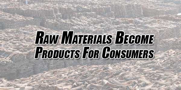 Raw-Materials-Become-Products-For-Consumers