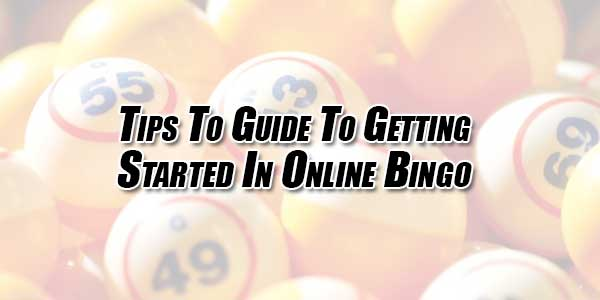 Tips-to-Guide-to-Getting-Started-in-Online-Bingo