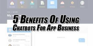 5-Benefits-Of-Using-Chatbots-For-App-Business