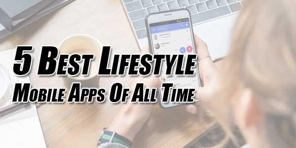 5-Best-Lifestyle-Mobile-Apps-Of-All-Time