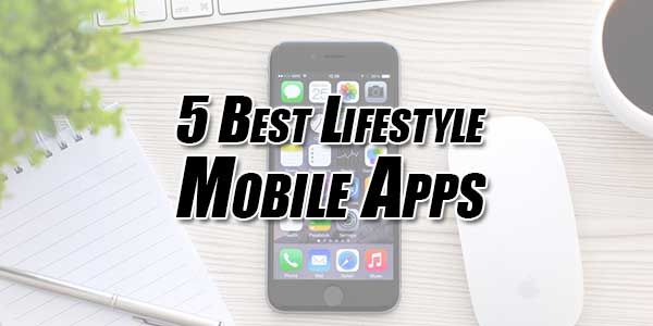 5-Best-Lifestyle-Mobile-Apps