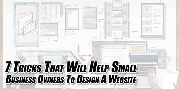 7-Tricks-That-Will-Help-Small-Business-Owners-To-Design-A-Website