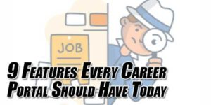 9-Features-Every-Career-Portal-Should-Have-Today