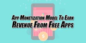 App-Monetization-Model-To-Earn-Revenue-From-Free-Apps