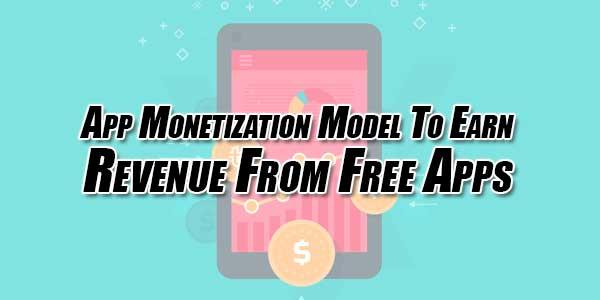 App-Monetization-Model-To-Earn-Revenue-From-Free-Apps