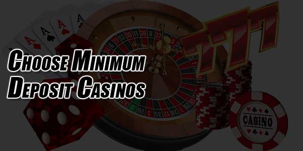 Choose-Minimum-Deposit-Casinos
