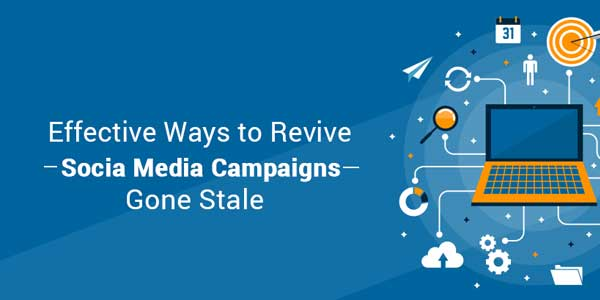 Effective-Ways-To-Revive-Social-Media-Campaigns-Gone-Stale