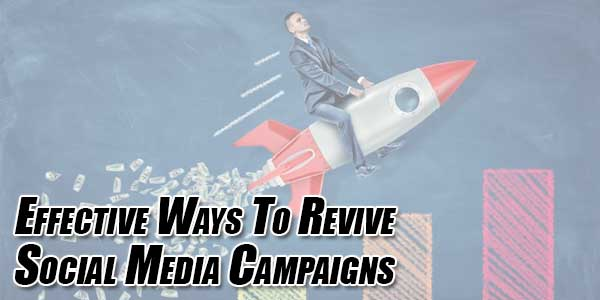 Effective-Ways-To-Revive-Social-Media-Campaigns