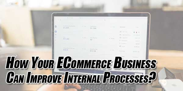 How-Your-ECommerce-Business-Can-Improve-Internal-Processes
