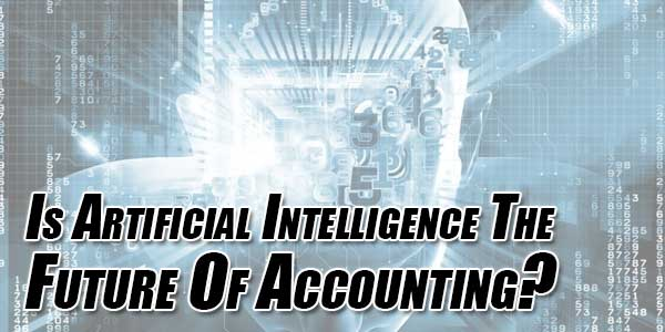 Is-Artificial-Intelligence-The-Future-Of-Accounting