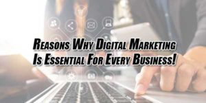 Reasons-Why-Digital-Marketing-Is-Essential-For-Every-Business