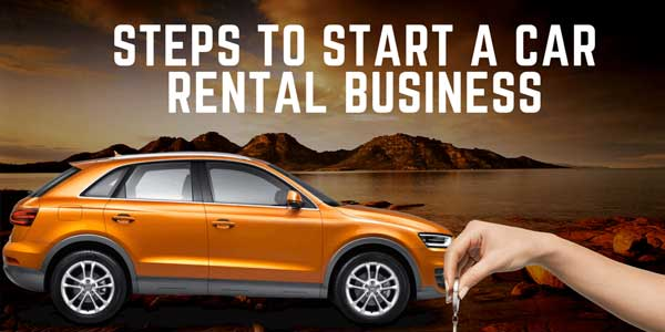 Steps-To-Start-A-Car-Rental-Business