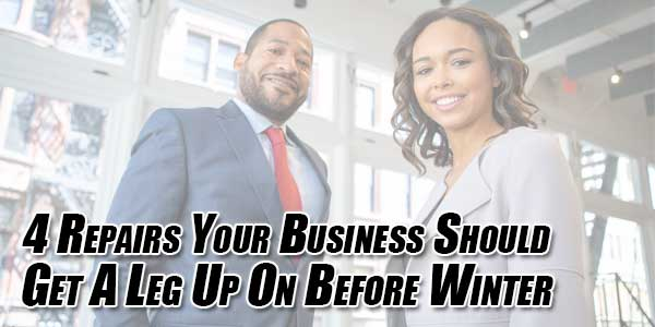 4-Repairs-Your-Business-Should-Get-a-Leg-up-on-Before-Winter