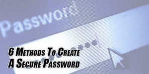 6-Methods-To-Create-A-Secure-Password