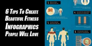 6-Tips-To-Create-Beautiful-Fitness-Infographics-People-Will-Love