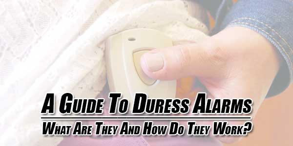 A-Guide-To-Duress-Alarms--What-Are-They-And-How-Do-They-Work