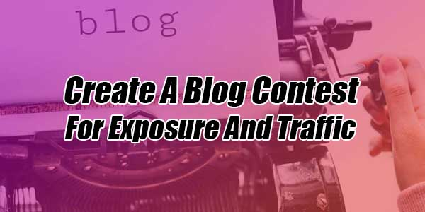Create-A-Blog-Contest-For-Exposure-And-Traffic
