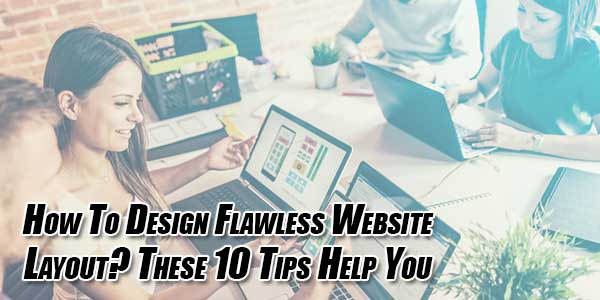 How-To-Design-Flawless-Website-Layout--These-10-Tips-Help-You