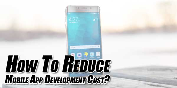 How-To-Reduce-Mobile-App-Development-Cost