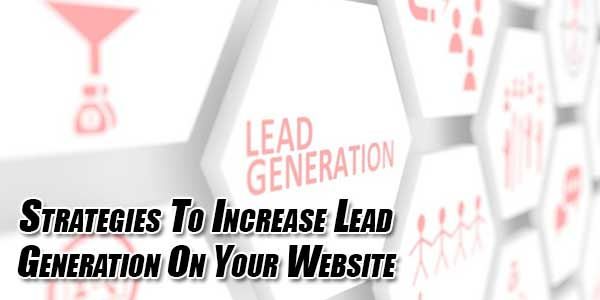 Strategies-To-Increase-Lead-Generation-On-Your-Website