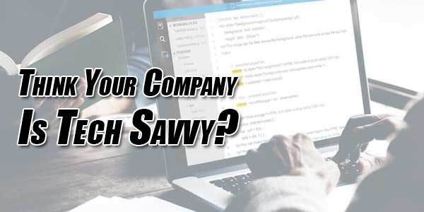 Think-Your-Company-Is-Tech-Savvy