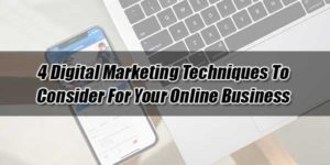4-Digital-Marketing-Techniques-To-Consider-For-Your-Online-Business