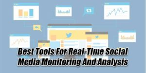 Best-Tools-For-Real-Time-Social-Media-Monitoring-And-Analysis