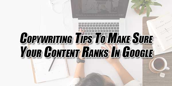 Copywriting-Tips-To-Make-Sure-Your-Content-Ranks-In-Google