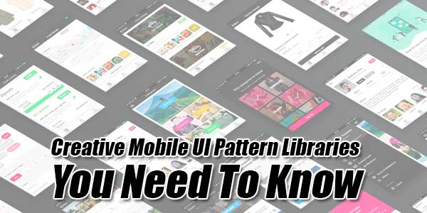 Creative-Mobile-UI-Pattern-Libraries-You-Need-To-Know