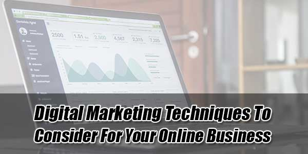 Digital-Marketing-Techniques-To-Consider-For-Your-Online-Business
