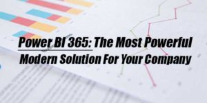 Power-BI-365--The-Most-Powerful-Modern-Solution-For-Your-Company