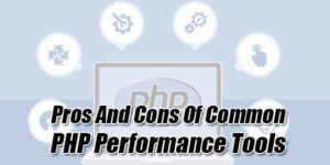 Pros-And-Cons-Of-Common-PHP-Performance-Tools