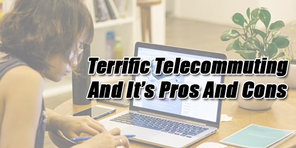 Terrific-Telecommuting-And-It's-Pros-And-Cons