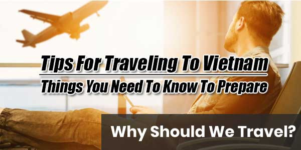 Tips-For-Traveling-To-Vietnam---Things-You-Need-To-Know-To-Prepare---INFOGRAPHICS