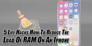 5-Life-Hacks-How-To-Reduce-The-Load-Of-RAM-On-An-Iphone