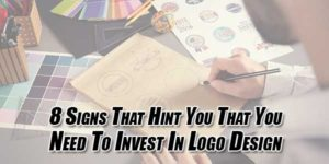 8-Signs-That-Hint-You-That-You-Need-To-Invest-In-Logo-Design
