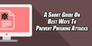 A-Short-Guide-On-Best-Ways-To-Prevent-Phishing-Attacks