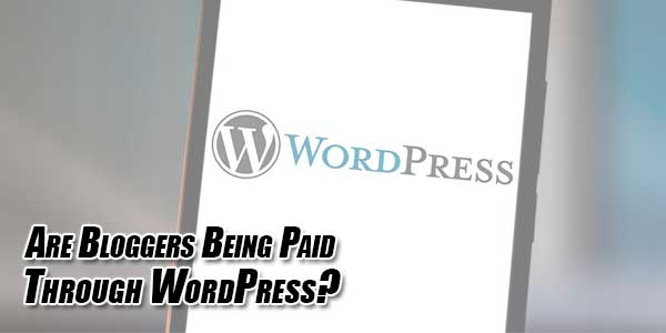 Are-Bloggers-Being-Paid-Through-WordPress